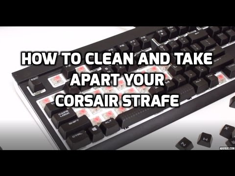 How to disassemble and clean the Corsair Strafe RGB Keyboard
