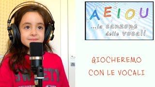 AEIOU - la canzone delle vocali - canzoni per bambini - canta Sofia Del Baldo