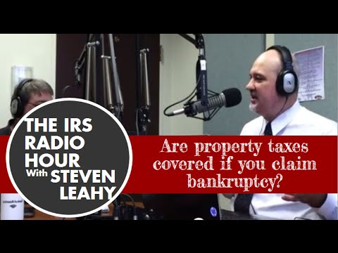 IRS Radio Hour Viewer Question 8/17: Are property taxes covered if you claim bankruptcy?
