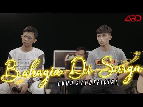 Download Lagu Loro Ati Official Bahagia Di Surga Mp3