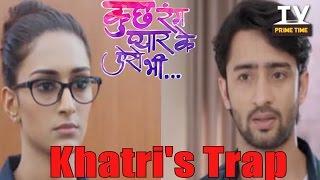 Sonakshi to safeguard  Dev from Khatri's Trap   Kuch Rang Pyar Ke Aise Bhi   TV Prime Time