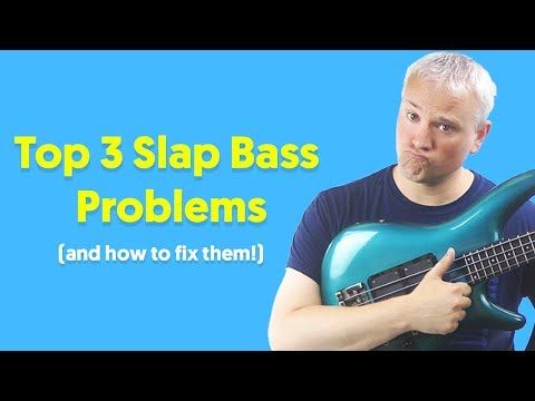 Top 3 Slap Bass Problems And How To Fix Them!