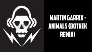 Martin Garrix - Animals (Botnek Remix) (The Best Dubstep Remix)