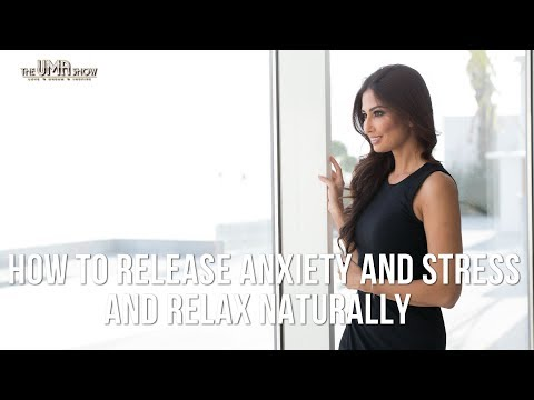 How To Release Anxiety and Stress & Relax Naturally