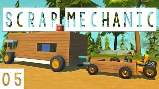 Scrap Mechanic Gameplay - #05 - Buggy and Trailer! - Let