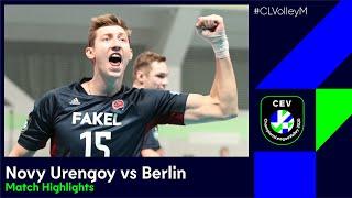 CLVolley Fakel NOVY URENGOY Vs BERLIN Recycling Volleys Match Highlights