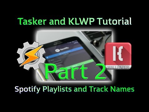 KLWP and Tasker Tutorial - Spotify Playlists and Tracks PART 2