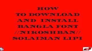 How to Download and Install Bangla Font NikoshBan