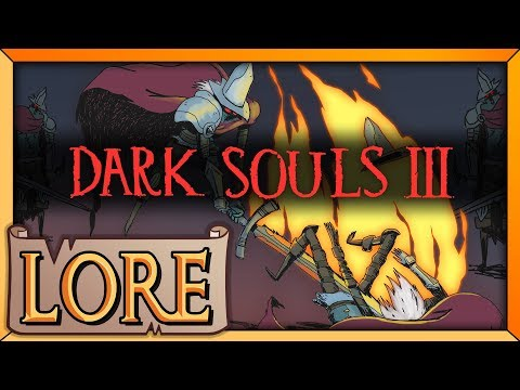 DARK SOULS 3: Are You Afraid of the Dark?   LORE in a Minute!   Lords of Cinder   LORE