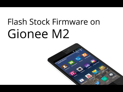 How to Flash Stock Firmware on Gionee M2