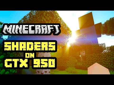 Will Minecraft Shaders work on a GTX 950?