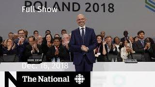 The National for Sunday, December 16, 2018 — COP24, Pot Shops, Mark Tewksbury