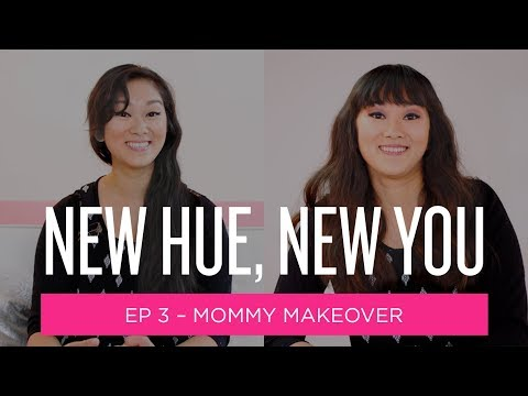 New Hue, New You: Mommy Makeover (Ep 3)