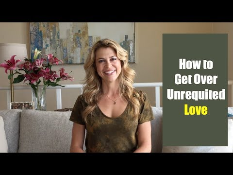 How to get over unrequited love