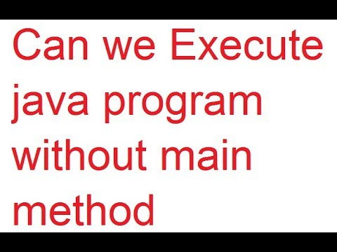Can we Execute java program without main method