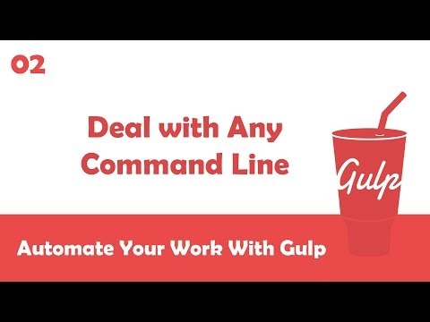Learn Gulpjs In Arabic #02 - Deal With Any Command Line