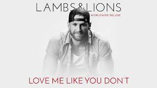 Chase Rice - Love Me Like You Don't (Official Audio)
