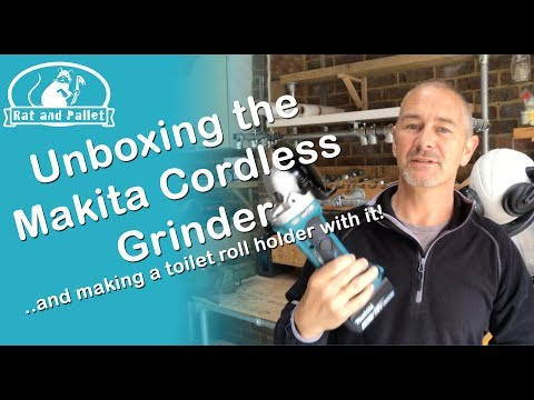 Unboxing the Makita Cordless Grinder - and making a toilet roll holder with it!