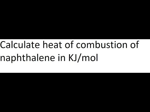 Calculate heat of combustion of naphthalene in a bomb calorimeter