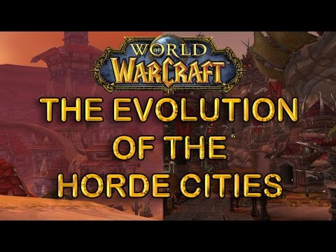 Wow Comparison The Evolution of the Horde Cities