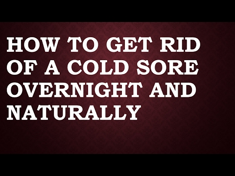 How to Get Rid of a Cold Sore Overnight Naturally with Home Remedies