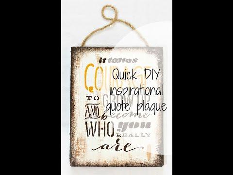 Quick DIY inspirational quote plaque.