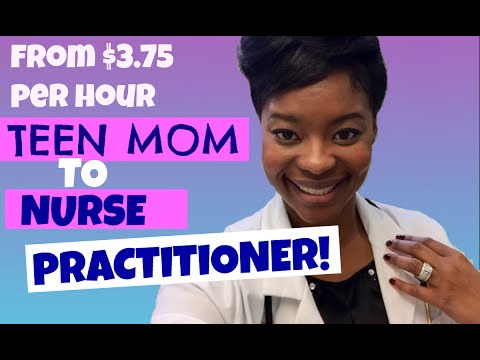 TEEN MOM: FROM $3.75 PER HOUR TO NURSE PRACTITIONER. HOW TO CHANGE YOUR LIFE!