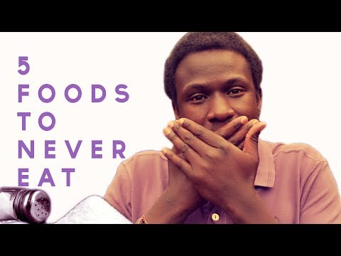 5 Foods to NEVER Eat