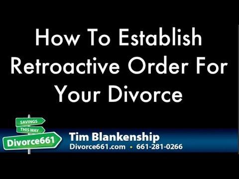 How To Establish Retroactive Order For California Divorce