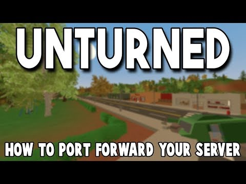 How To Port Forward On Unturned [Tutorial] [Patch 3.21.1.0]