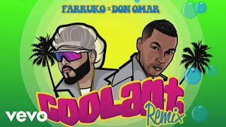 Farruko, Don Omar - Coolant (Remix - Audio)