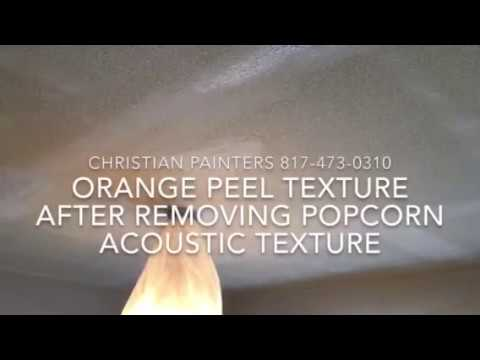 ORANGE PEEL TEXTURE AFTER REMOVING POPCORN ACOUSTIC TEXTURE