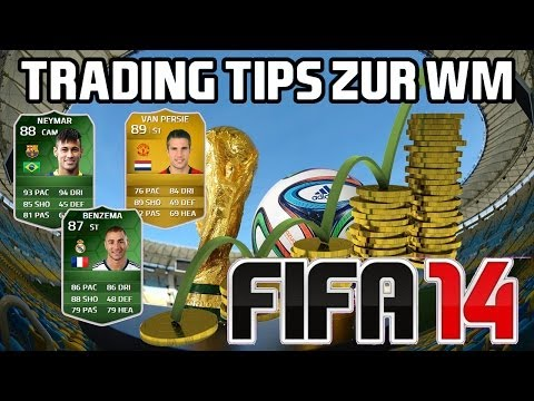 Fifa 14 Ultimate Team - Trading Tips [Trading During the WC/WM] -Deutsch