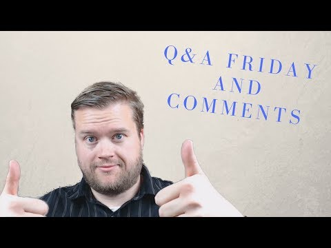 Reading Comments? Q&A Friday