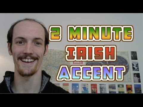 How To Do An Irish Accent In UNDER TWO MINUTES