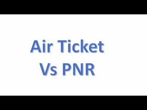 Airlines Ticket Vs Air PNR or Confirmation Number