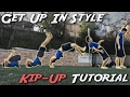 How to Get Up in Style | Kip Up Tutorial