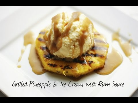 Grilled Pineapple with Vanilla Ice Cream & Rum Sauce