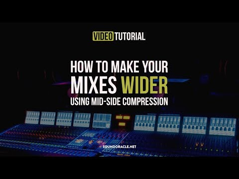 How To Make Your Mixes Wider Using Mid-Side Compression   Tutorial Video