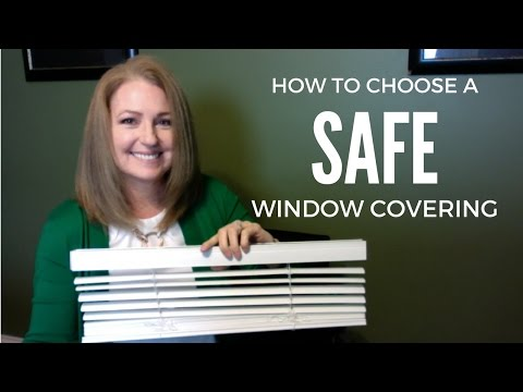 How To Choose a SAFE Window Covering