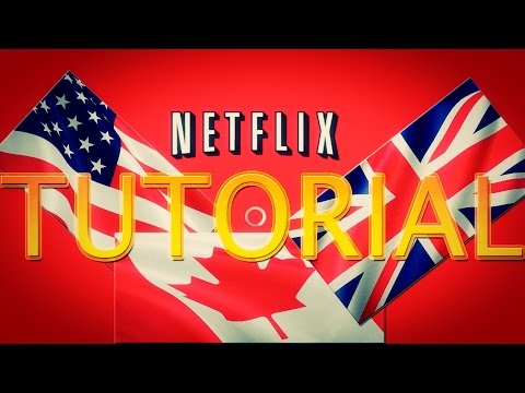 How To Get American Netflix In Canada UK March April 2016