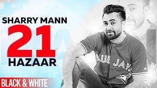 21 Hazaar (Official B&W Video) | Sharry Maan | Rana Ranbir | Latest Punjabi Songs 2019