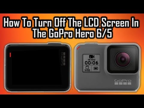 How To Turn Off The LCD Screen In The GoPro Hero 6/5 (😲 SICK SECURITY BREACH 😲)