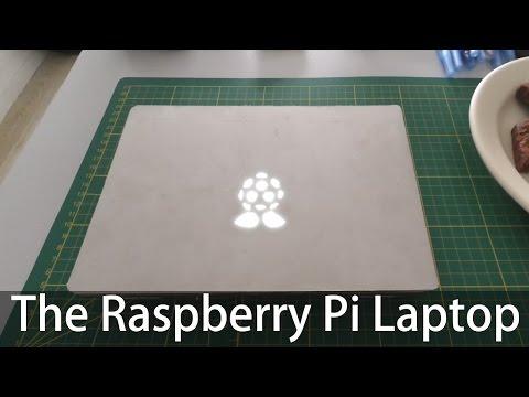 The Raspberry Pi Laptop