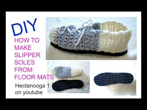 HOW TO MAKE SLIPPER SOLES FROM FLOOR MATS, for crochet slippers or shoes