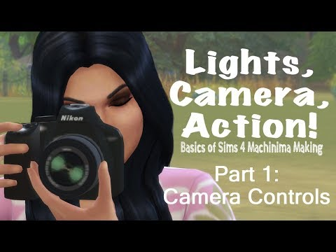 Sims 4  Basics of Machinima  Pt1: Camera Functions!