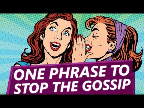 This simple phrase will stop gossip once and for all