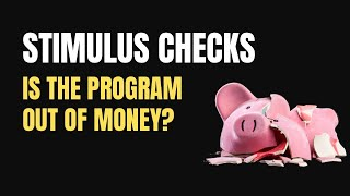 Is The Stimulus Program Out Of Money?