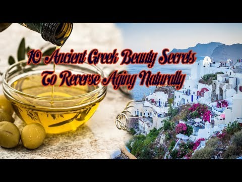 10 Ancient Greek Beauty Secrets To Reverse Aging Naturally!