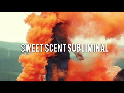 have a sweet scent {requested} • forced subliminal